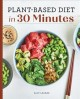 Cover for Plant Based Diet in 30 Minutes