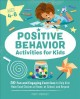 Cover for Positive Behavior Activities for Kids: 50 Fun and Engaging Exercises to Hel...