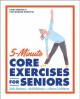Cover for 5-minute Core Exercises for Seniors: Daily Routines to Build Balance and Bo...