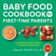 Cover for Baby Food Cookbook for First-time Parents: Everything You Need to Know to C...