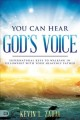 Cover for You can hear God's voice: supernatural keys to walking in fellowship with y...