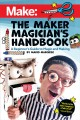 Cover for The Maker Magician's Handbook: A Beginner's Guide to Magic + Making