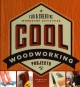 Cover for Cool woodworking projects: fun & creative workshop activities