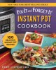 Cover for Fix-it and forget-it Instant Pot cookbook: 100 delicious Instant Pot recipe...