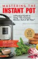 """Cover for Mastering the Instant Pot: A Practical Guide to Using """"The Greatest Kitchen..."""