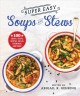 Cover for Super easy soups and stews: 100 soups, stews, broths, chilis, chowders, and...
