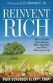 Cover for Reinvent rich: how to make more money, more moments, and more meaning in li...