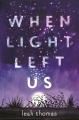 Cover for When light left us