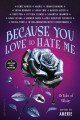 Cover for Because You Love to Hate Me: 13 Tales of Villainy