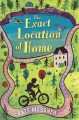 Cover for The exact location of home