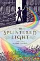 Cover for The splintered light