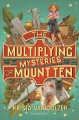 Cover for The multiplying mysteries of Mount Ten