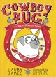 Cover for Cowboy pug: the dog who rode for glory