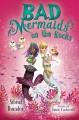 Cover for Bad mermaids: on the rocks