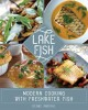 Cover for Lake fish: modern cooking with freshwater fish