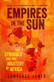 Cover for Empires in the sun: the struggle for the mastery of Africa