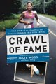 Cover for Crawl of fame: Julie Moss and the fifteen feet that created an Ironman tria...