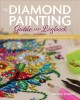 Cover for The Diamond Painting Guide and Logbook: Tips and Tricks for Creating, Perso...
