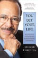 Cover for You bet your life: how I survived Jim Crow, racism, hurricane chasing, and ...