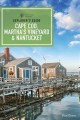 Cover for Cape Cod, Martha's Vineyard & Nantucket