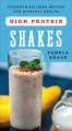 Cover for High protein shakes: strength-building recipes for everyday health