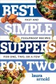Cover for Best simple suppers for two: fast and foolproof recipes for one, two, or a ...