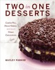 Cover for Two in one desserts: cookie pies, cupcake shakes, and more clever concoctio...