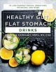 Cover for Healthy gut, flat stomach drinks: 75 low-fodmap tonics, smoothies, infusion...
