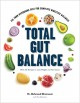 Cover for Total Gut Balance: Fix Your Mycobiome Fast for Complete Digestive Wellness