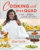 Cover for Cooking With Miss Quad: Live, Love, Laugh, and Eat