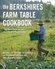 Cover for The Berkshires farm table cookbook: 125 home-grown recipes from the hills o...