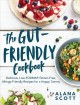 Cover for The Gut-friendly Cookbook: Delicious Low-fodmap, Gluten-free, Allergy-frien...