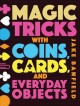 Cover for Magic tricks with coins, cards, and everyday objects