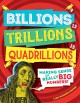 Cover for Billions, trillions, quadrillions: making sense of really big numbers