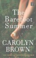 Cover for The barefoot summer [Large Print]