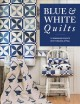 Cover for Blue & White Quilts: 13 Remarkable Quilts With Timeless Appeal