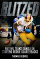 Cover for Blitzed: why NFL teams gamble on starting rookie quarterbacks