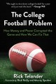 Cover for The College Football Problem: How Money and Power Corrupted the Game and Ho...