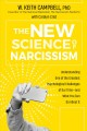Cover for The new science of narcissism: understanding one of the greatest psychologi...