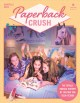 Cover for Paperback crush: the totally radical history of '80s and '90s teen fiction