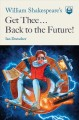 Cover for William Shakespeare's Get Thee Back to the Future!