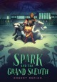 Cover for Spark and the grand sleuth