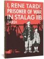 Cover for I, Rene Tardi, prisoner of war in Stalag IIB. Volume 1
