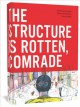 Cover for The structure is rotten, comrade
