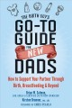 Cover for The Birth Guy's go-to guide for new dads: how to support your partner throu...
