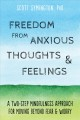 Cover for Freedom from anxious thoughts and feelings: a two-step mindfulness approach...