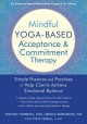 Cover for Mindful Yoga-based Acceptance and Commitment Therapy: Simple Postures and P...
