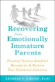 Cover for Recovering from Emotionally Immature Parents: Practical Tools to Establish ...