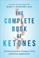 Cover for The Complete Book of Ketones: A Practical Guide to Ketogenic Diets and Keto...