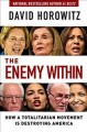 Cover for The Enemy Within: How a Totalitarian Movement is Destroying America